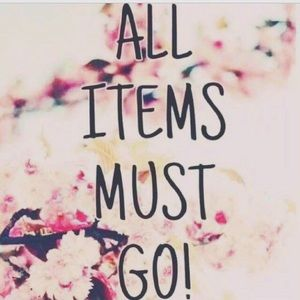 All items must go!